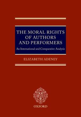 Adeney | The Moral Rights of Authors and Performers | Buch | sack.de