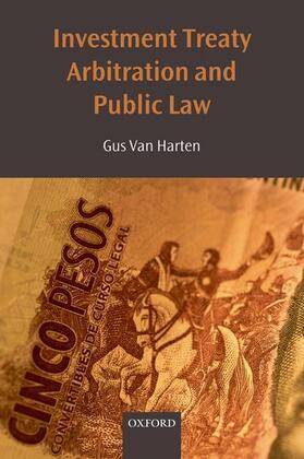 Van Harten | Investment Treaty Arbitration and Public Law | Buch | sack.de
