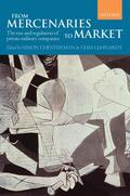 Chesterman / Lehnardt |  From Mercenaries to Market the Rise and Regulation of Private Military Companies (Paperback) | Buch |  Sack Fachmedien