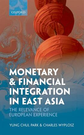 Park / Wyplosz   Monetary and Financial Integration in East Asia   Buch   sack.de