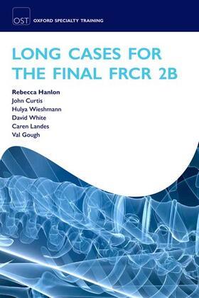 Hanlon / Curtis / Wieshmann | Long Cases for the Final Frcr 2b | Buch | sack.de