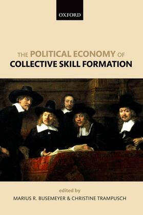 Busemeyer / Trampusch | The Political Economy of Collective Skill Formation | Buch | sack.de