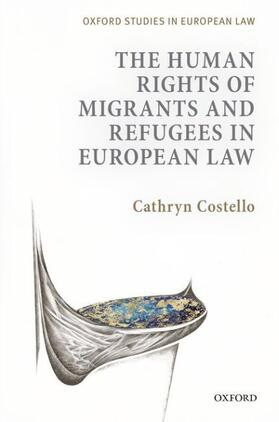 Costello | The Human Rights of Migrants and Refugees in European Law | Buch | sack.de