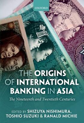 Nishimura / Suzuki / Michie | The Origins of International Banking in Asia | Buch | sack.de