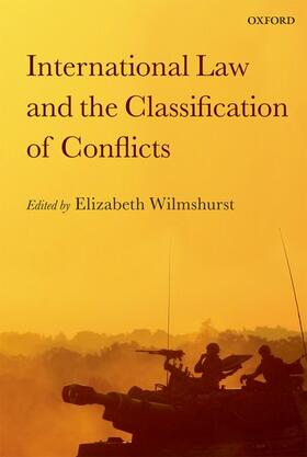 Wilmshurst | International Law and the Classification of Conflicts | Buch | sack.de
