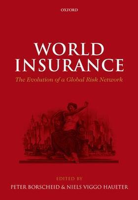 Borscheid / Haueter | World Insurance: The Evolution of a Global Risk Network | Buch | sack.de