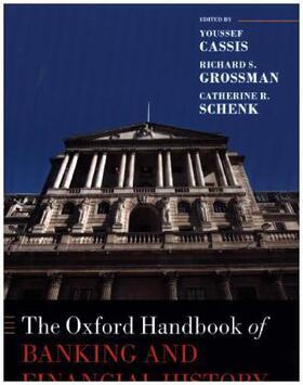 Cassis / Grossman / Schenk   The Oxford Handbook of Banking and Financial History   Buch   sack.de