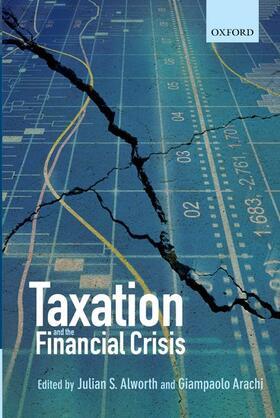 Alworth / Arachi   Taxation and the Financial Crisis   Buch   sack.de