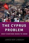 Ker-Lindsay |  The Cyprus Problem: What Everyone Needs to Know(r) | Buch |  Sack Fachmedien