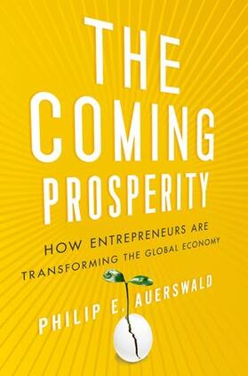 The Coming Prosperity: How Entrepreneurs Are Transforming the Global Economy | Buch | sack.de