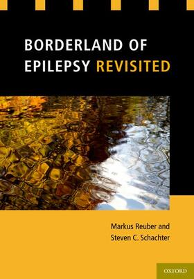 Reuber / Schachter | Borderland of Epilepsy Revisited | Buch | sack.de