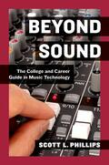 Phillips    Beyond Sound: The College and Career Guide in Music Technology   Buch    Sack Fachmedien