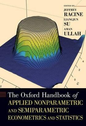 Racine / Su / Ullah | The Oxford Handbook of Applied Nonparametric and Semiparametric Econometrics and Statistics | Buch | sack.de