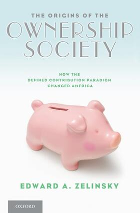 Zelinsky | The Origins of the Ownership Society | Buch | sack.de
