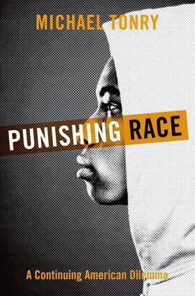 Tonry   Punishing Race   Buch   sack.de