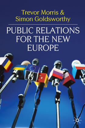Morris / Goldsworthy   Public Relations for the New Europe   Buch   sack.de