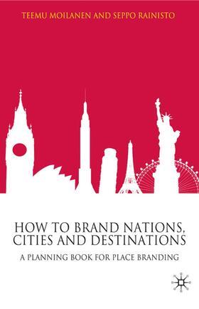 Moilanen / Rainisto   How to Brand Nations, Cities and Destinations   Buch   sack.de