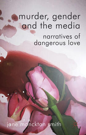 Monckton-Smith | Murder, Gender and the Media | Buch | sack.de