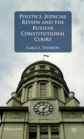 Thorson | Politics, Judicial Review, and the Russian Constitutional Court | Buch | sack.de