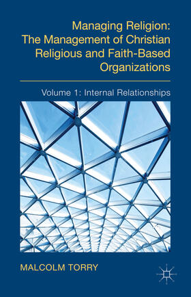 Torry | Managing Religion: The Management of Christian Religious and Faith-Based Organizations | Buch | sack.de