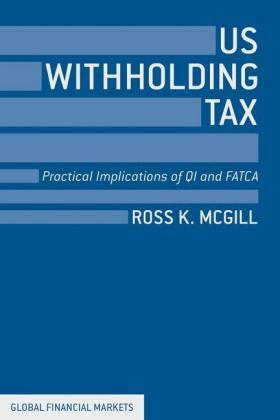 McGill   US Withholding Tax: Practical Implications of QI and FATCA   Buch   sack.de