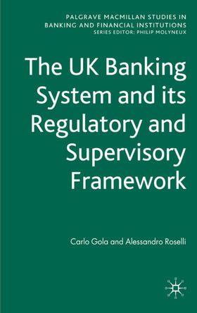 Gola / Roselli | The UK Banking System and its Regulatory and Supervisory Framework | Buch | sack.de