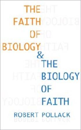 Pollack | The Faith of Biology and the Biology of Faith | Buch | sack.de