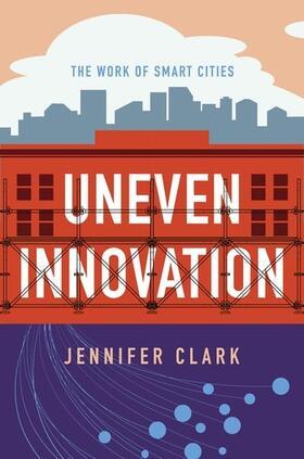 Clark | Uneven Innovation | Buch | sack.de