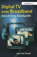 Van Tassel |  Digital TV Over Broadband | Buch |  Sack Fachmedien