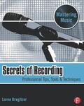 Bregitzer    Secrets of Recording   Buch    Sack Fachmedien