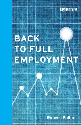 Pollin | Back to Full Employment | Buch | sack.de