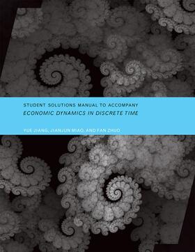 Jiang / Miao / Zhuo | Student Solutions Manual to Accompany Economic Dynamics in Discrete Time | Buch | sack.de