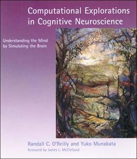 O'Reilly / Munakata   Computational Explorations in Cognitive Neuroscience   Buch   sack.de