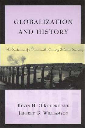 O'Rourke / Williamson | Globalization and History: The Evolution of a Nineteenth-Century Atlantic Economy | Buch | sack.de