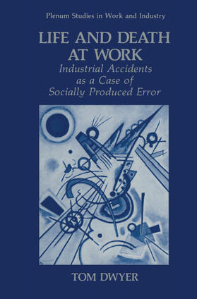 Dwyer | Life and Death at Work | Buch | sack.de