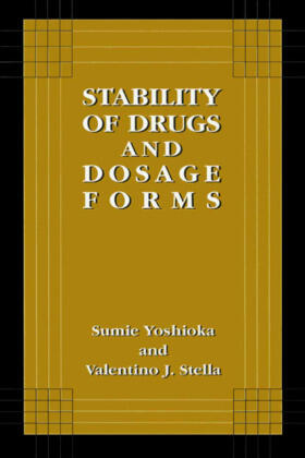 Yoshioka / Stella | Stability of Drugs and Dosage Forms | Buch | sack.de