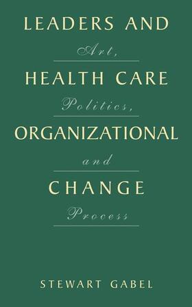 Gabel | Leaders and Health Care Organizational Change | Buch | sack.de