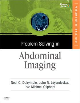 Dalrymple / Leyendecker / Oliphant   Problem Solving in Abdominal Imaging, w. CD-ROM   Buch   sack.de