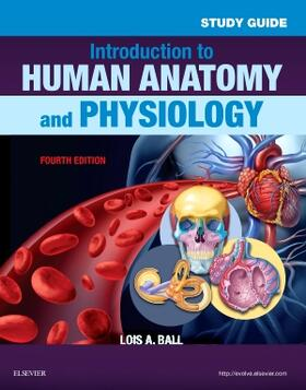 Ball | Study Guide for Introduction to Human Anatomy and Physiology | Buch | sack.de