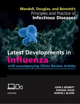Bennett / Dolin / Blaser | Mandell, Douglas, and Bennett's Principles and Practice of Infectious Diseases: Latest Developments in Influenza | Buch | sack.de