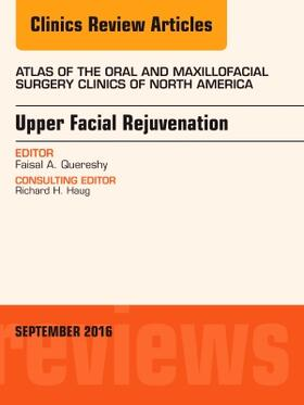 Quereshy   Upper Facial Rejuvenation, an Issue of Atlas of the Oral and Maxillofacial Surgery Clinics of North America, Volume 24-2   Buch   sack.de