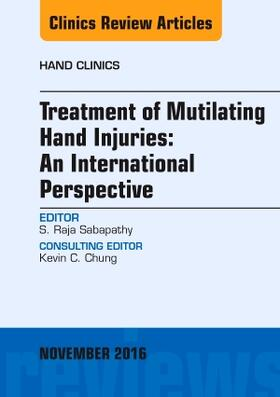 Sabapathy | Treatment of Mutilating Hand Injuries: An International Perspective, an Issue of Hand Clinics, Volume 32-4 | Buch | sack.de