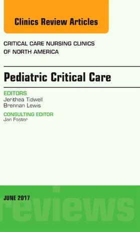 Tidwell / Lewis | Pediatric Critical Care, an Issue of Critical Nursing Clinics, Volume 29-2 | Buch | sack.de