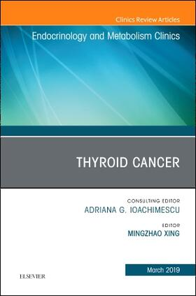 Xing | Thyroid Cancer, an Issue of Endocrinology and Metabolism Clinics of North America, Volume 48-1 | Buch | sack.de