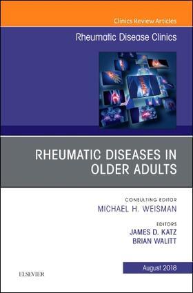 Katz / Walitt | Rheumatic Diseases in Older Adults, an Issue of Rheumatic Disease Clinics of North America, Volume 44-3 | Buch | sack.de