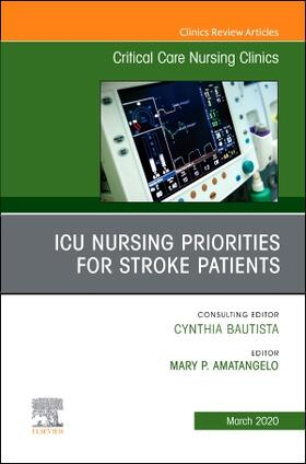 Amatangelo | ICU Nursing Priorities for Stroke Patients, an Issue of Critical Care Nursing Clinics of North America, Volume 32-1 | Buch | sack.de
