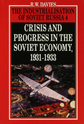 Davies | The Industrialisation of Soviet Russia Volume 4: Crisis and Progress in the Soviet Economy, 1931-1933 | Buch | sack.de