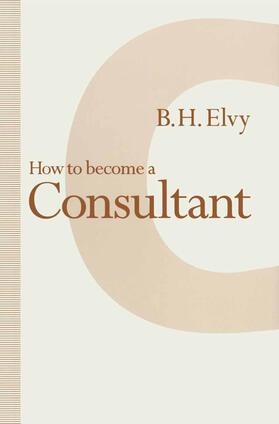Elvy | How to Become a Consultant | Buch | sack.de