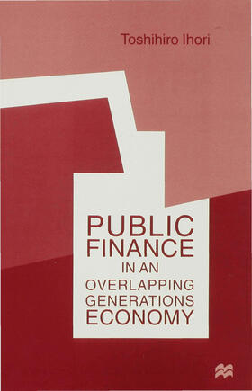 Ihori | Public Finance in an Overlapping Generations Economy | Buch | sack.de