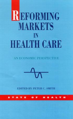 Smith   Reforming Markets in Health Care   Buch   sack.de